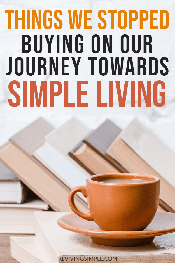 Things we stopped buying on our journey towards simple living pin